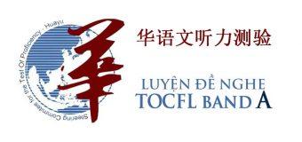 Luyện nghe TOCFL sơ cấp – Đề TOCFL Band A