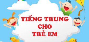 Khóa học tiếng Trung cho trẻ em ở Hà Nội