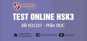 Thi thử HSK3 online – Đề thi Đọc H31327
