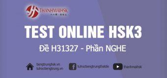 Thi thử HSK3 – Phần Nghe H31327