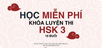 Nhanh tay đăng kí học MIỄN PHÍ khóa ôn luyện HSK3 các bạn ơi !