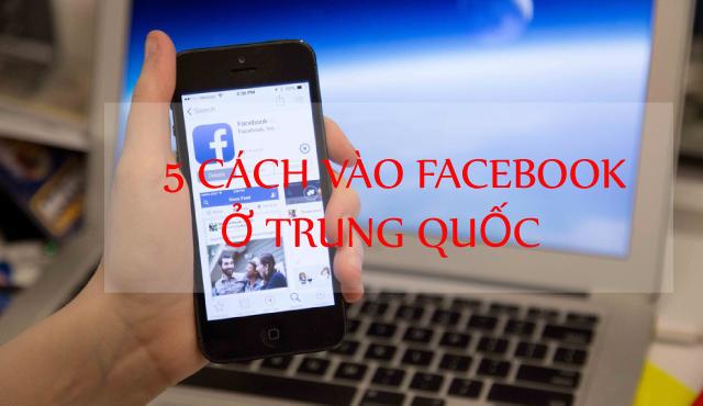 Hình ảnh 5 Cách vào Facebook ở Trung Quốc trên điện thoại và máy tính