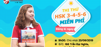 THI THỬ HSK 3-4-5-6 MIỄN PHÍ NGÀY 25/08/2019