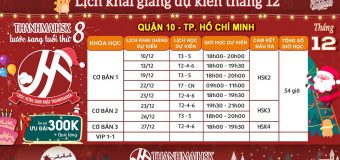 Lịch khai giảng tháng 12 tại THANHMAIHSK cơ sở quận 10 – Hồ Chí Minh