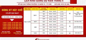 Lịch khai giảng tháng 4/2020 tại THANHMAIHSK cơ sở quận 10 – Hồ Chí Minh